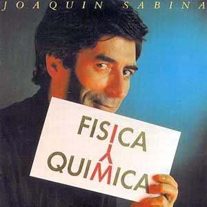 Joaquin Sabina Fisica y quimica