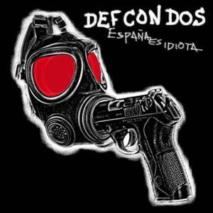 Def Con Dos España Es Idiota
