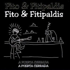 Fito y Fitipaldis A Puerta Cerrada
