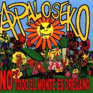 A Palo Seko No Todo El Monte Es Oregano