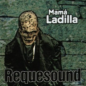 Mama Ladilla Requesound