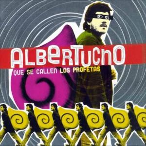 Albertucho Que Se Callen Los Profetas