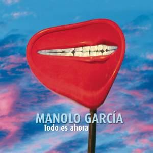 165 Manolo Garcia Todo Es Ahora
