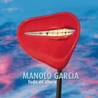 12 Manolo Garcia Todo Es Ahora