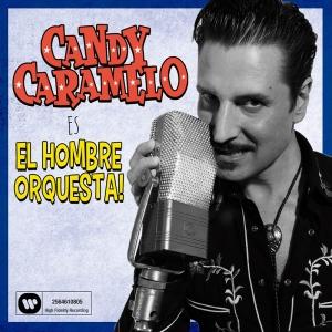 Candy Caramelo El Hombre Orquesta