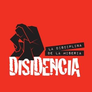 Disidencia La Disciplina de la Miseria