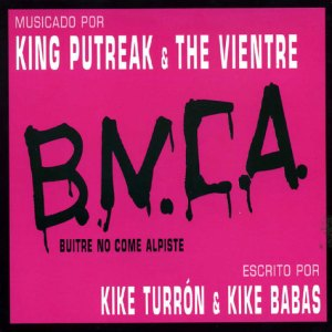 King Putreak The Vientre BNCA Buitre No Come Alpiste