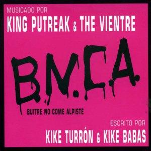 King Putreak The Vientre BNCA Buitre No Come Alpiste