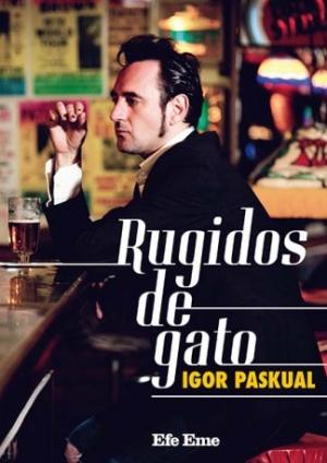 Igor Paskual Rugidos de Gato