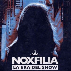 noxfilia-la-era-del-show